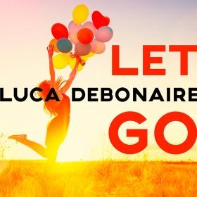 LUCA DEBONAIRE - LET GO